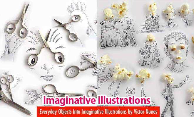 25 Creative and Funny Art – Everyday Objects Into Imaginative Illustrations by Victor Nunes